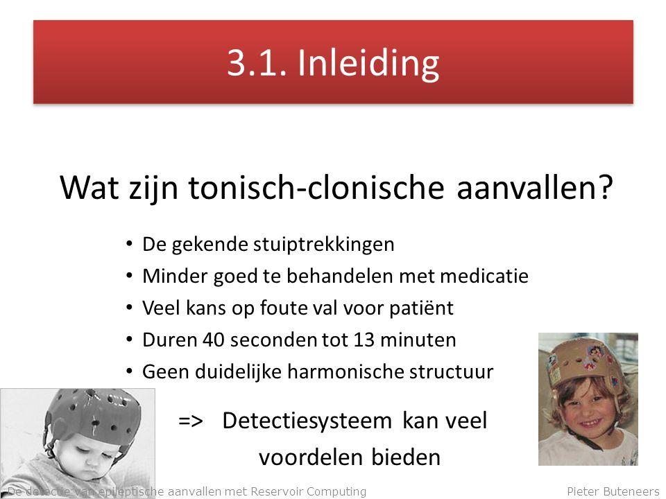 3.1. Inleiding Wat zijn tonisch-clonische aanvallen.
