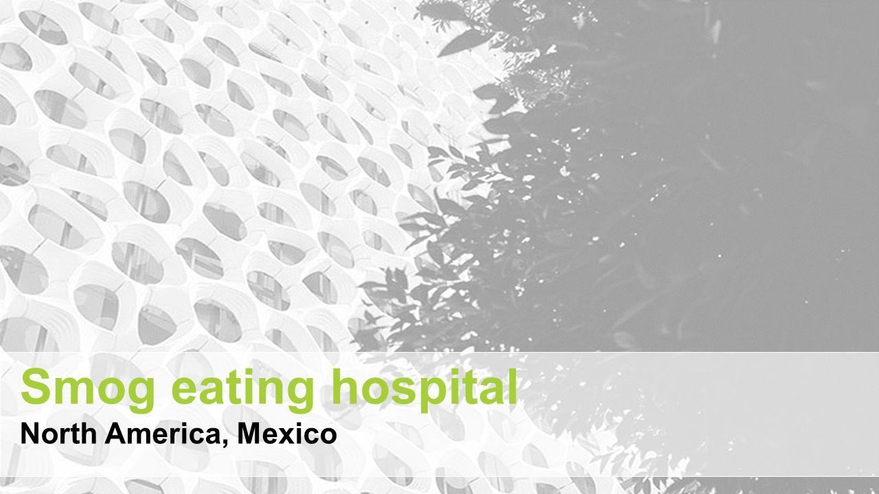 Smog eating hospital North America, Mexico