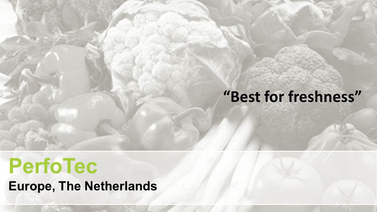 """Best for freshness"" PerfoTec Europe, The Netherlands"