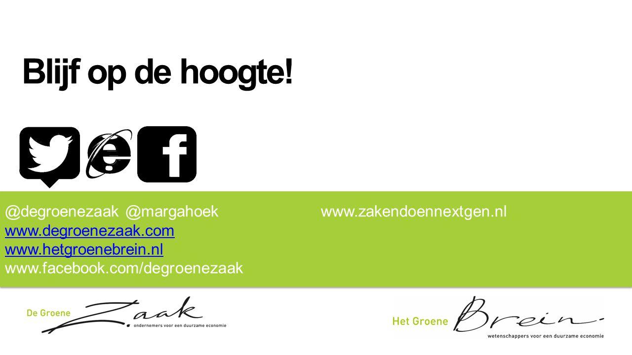 @degroenezaak @margahoekwww.zakendoennextgen.nl www.degroenezaak.com www.hetgroenebrein.nl www.facebook.com/degroenezaak @degroenezaak @margahoekwww.z