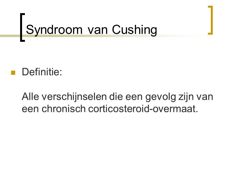 Cushing; hormoonsysteem Hersenen Hypothalamus hypofyse bijnier ACTH - RH ACTH cortisol 85% hypofyseafhankelijk 15% bijnierafhankelijk