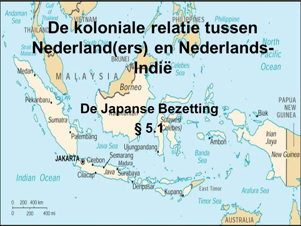 Voorspel tot de Bezetting Aan de Nederlandse regering in ballingschap (London) stelden Indonesische nationalisten voor om hen een gelijkwaardige positie te geven (1940) –Voorstel werd niet serieus genomen –Wel wilde men na de oorlog een rijksconferentie over de staatkundige toestand houden (april 1941) –Echter, op 7 december 1942 beloofde koning Wilhelmina alsnog een gelijkwaardige positie Was te laat aangezien de oorlog in Azië al volop woedde