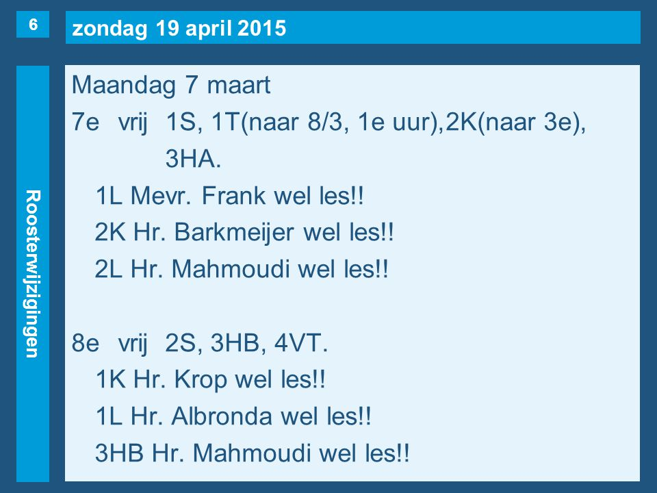 zondag 19 april 2015 Roosterwijzigingen 7