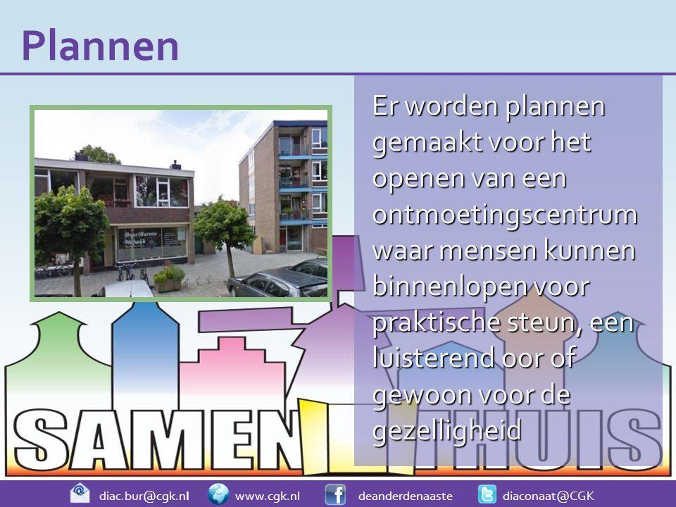 diac.bur@cgk.nl www.cgk.nl deanderdenaaste diaconaat@CGK Er worden plannen gemaakt voor het openen van een ontmoetingscentrum waar mensen kunnen binne