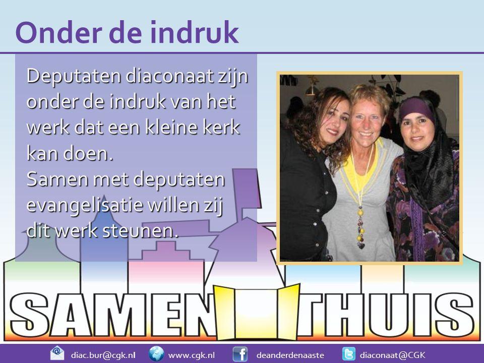 diac.bur@cgk.nl www.cgk.nl deanderdenaaste diaconaat@CGK Deputaten diaconaat zijn onder de indruk van het werk dat een kleine kerk kan doen. Samen met