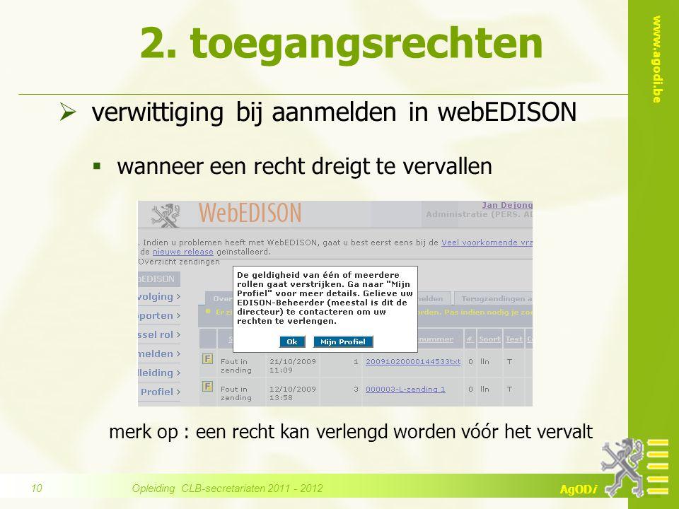 www.agodi.be AgODi  verwittiging bij aanmelden in webEDISON  wanneer een recht dreigt te vervallen merk op : een recht kan verlengd worden vóór het