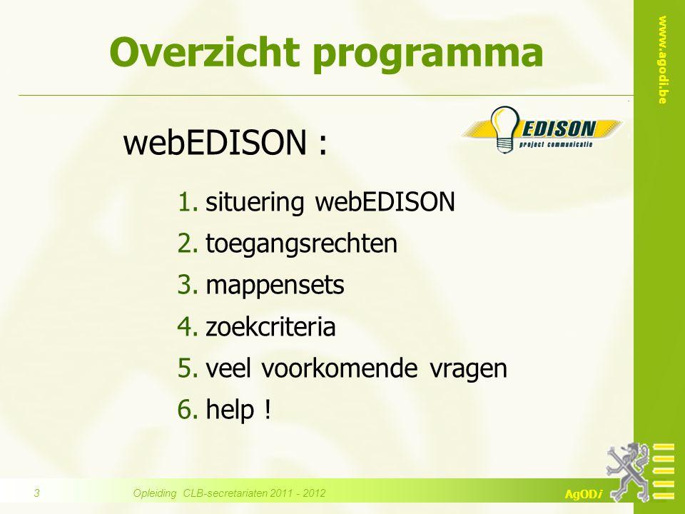 www.agodi.be AgODi Overzicht programma webEDISON : 1.situering webEDISON 2.toegangsrechten 3.mappensets 4.zoekcriteria 5.veel voorkomende vragen 6.hel
