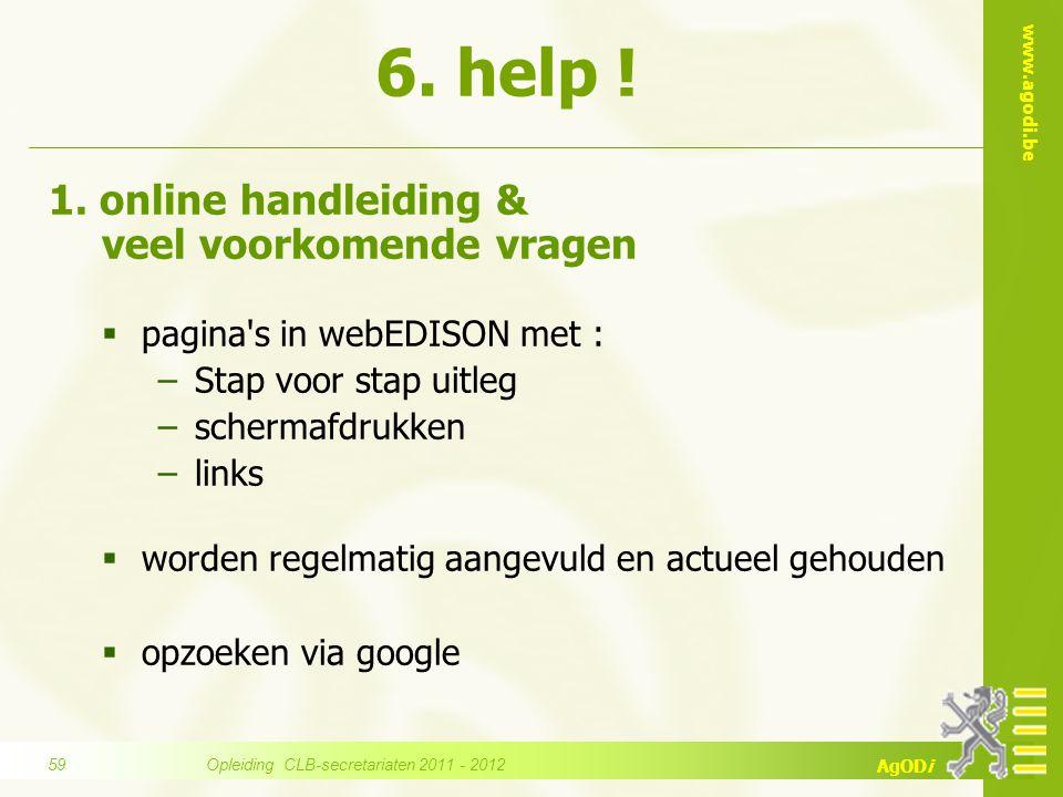 www.agodi.be AgODi 1. online handleiding & veel voorkomende vragen  pagina's in webEDISON met : −Stap voor stap uitleg −schermafdrukken −links  word