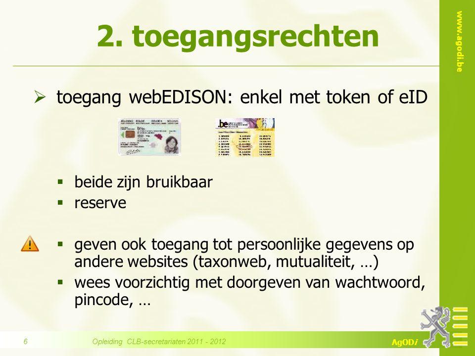 www.agodi.be AgODi  toegang webEDISON: enkel met token of eID  beide zijn bruikbaar  reserve  geven ook toegang tot persoonlijke gegevens op ander