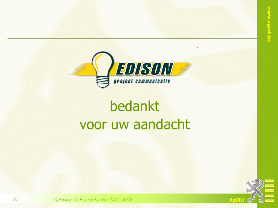 www.agodi.be AgODi bedankt voor uw aandacht Opleiding CLB-secretariaten 2011 - 2012 70