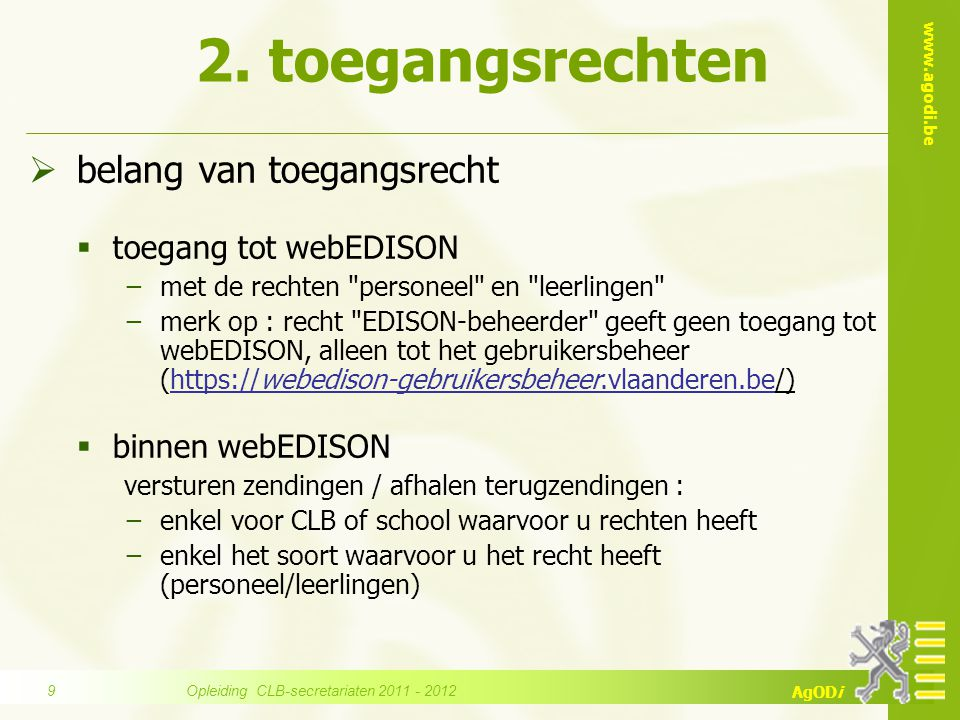www.agodi.be AgODi  belang van toegangsrecht  toegang tot webEDISON −met de rechten