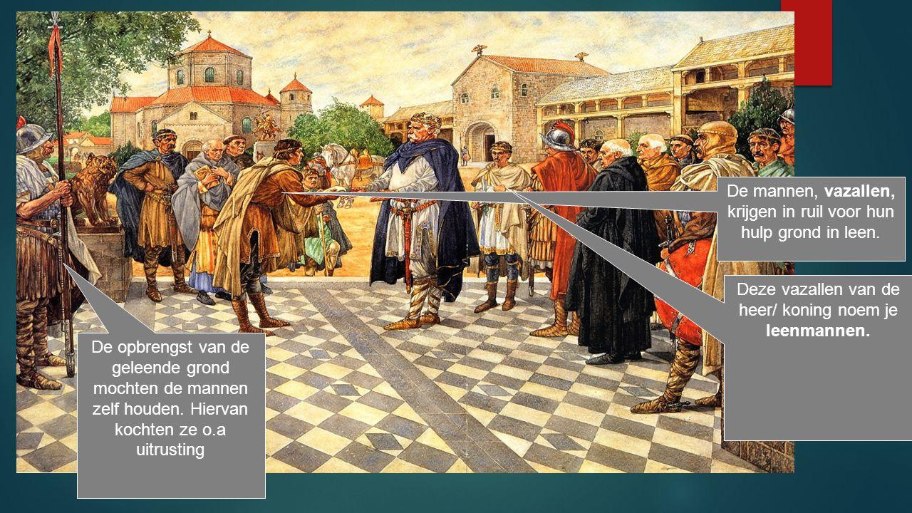 Karel de Grote veroverde een groot gebied tijdens zijn regeerperiode De mannen, vazallen, krijgen in ruil voor hun hulp grond in leen.