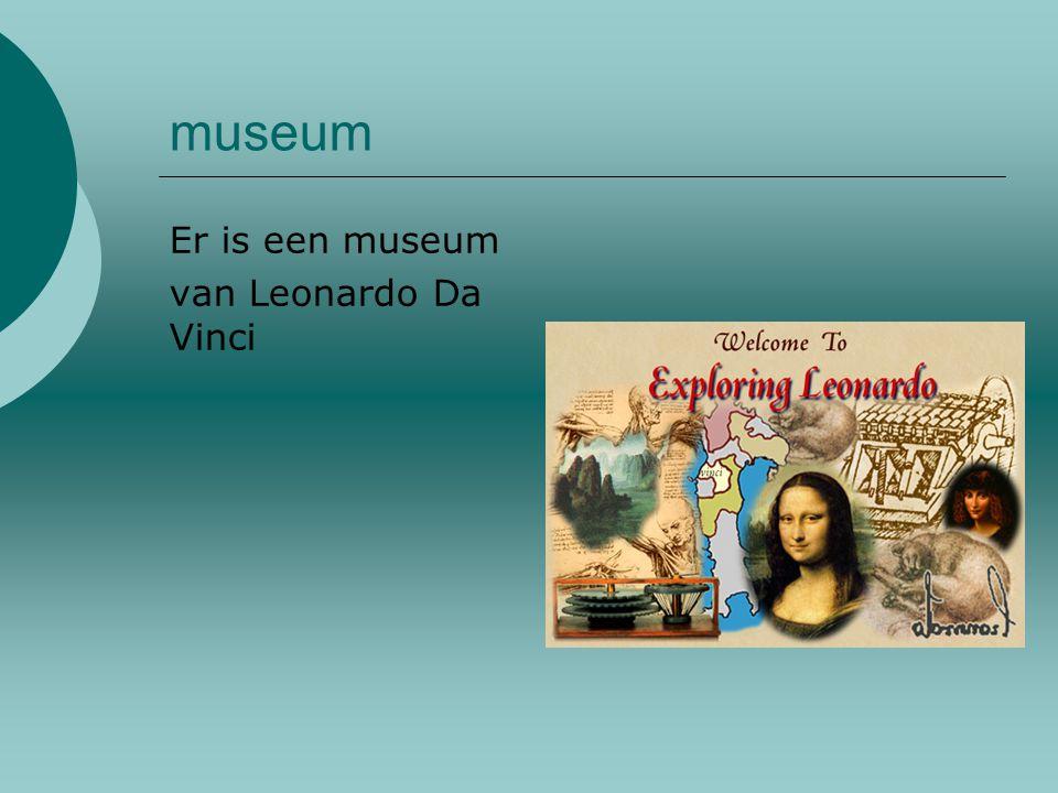 museum Er is een museum van Leonardo Da Vinci