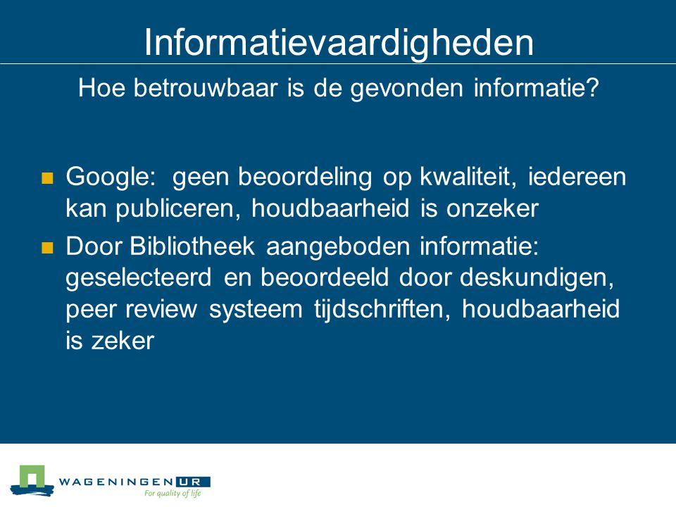 Informatievaardigheden Hoe betrouwbaar is de gevonden informatie.