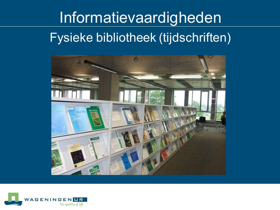 Informatievaardigheden Fysieke bibliotheek (tijdschriften)