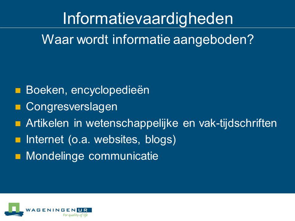 Informatievaardigheden Waar kun je informatie vinden.