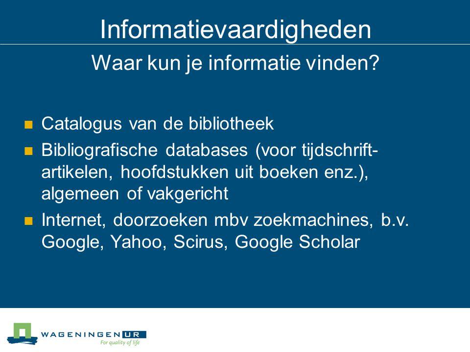 Informatievaardigheden In welke bron zoeken.