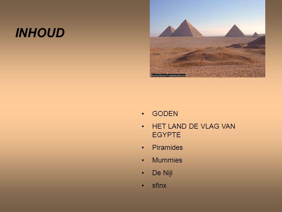 INHOUD GODEN HET LAND DE VLAG VAN EGYPTE Piramides Mummies De Nijl sfinx