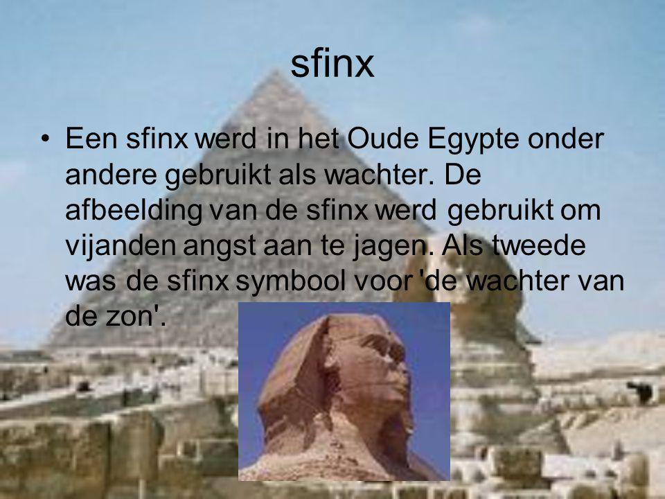 sfinx Een sfinx werd in het Oude Egypte onder andere gebruikt als wachter.