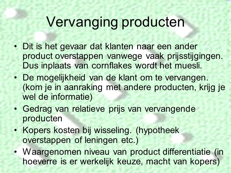 Vervanging producten Dit is het gevaar dat klanten naar een ander product overstappen vanwege vaak prijsstijgingen.