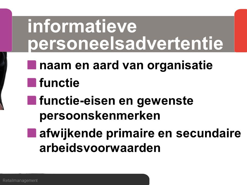 informatieve personeelsadvertentie naam en aard van organisatie functie functie-eisen en gewenste persoonskenmerken afwijkende primaire en secundaire