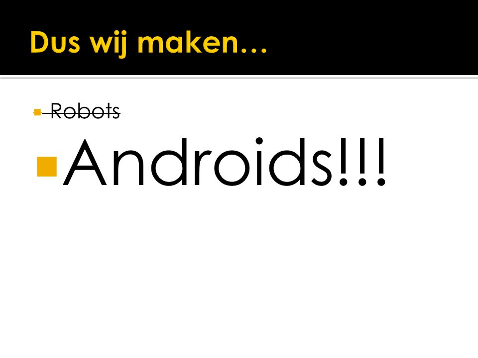  Androids!!!