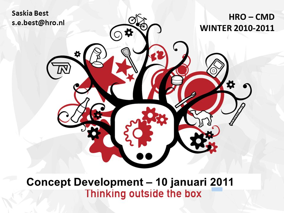 Saskia Best s.e.best@hro.nl HRO – CMD WINTER 2010-2011 Concept Development – 10 januari 2011