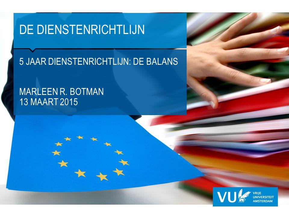 DE DIENSTENRICHTLIJN 5 JAAR DIENSTENRICHTLIJN: DE BALANS MARLEEN R. BOTMAN 13 MAART 2015