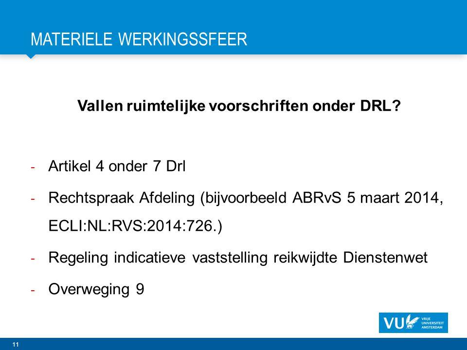 11 MATERIELE WERKINGSSFEER Vallen ruimtelijke voorschriften onder DRL.