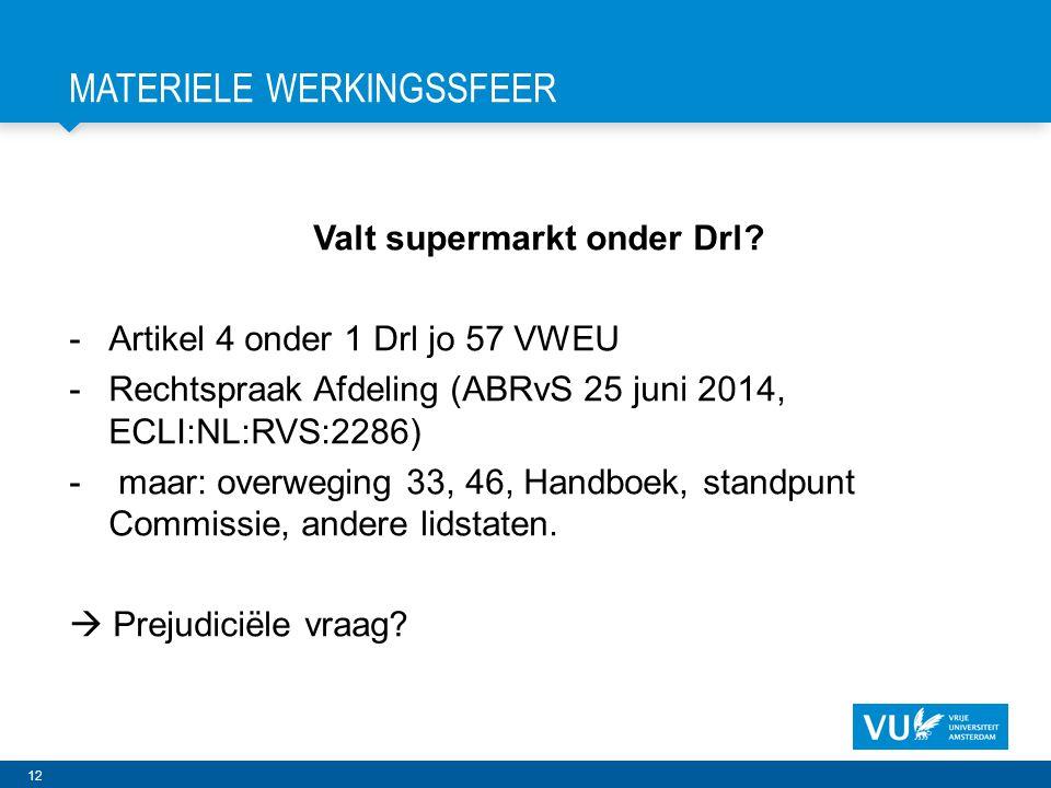 12 MATERIELE WERKINGSSFEER Valt supermarkt onder Drl.