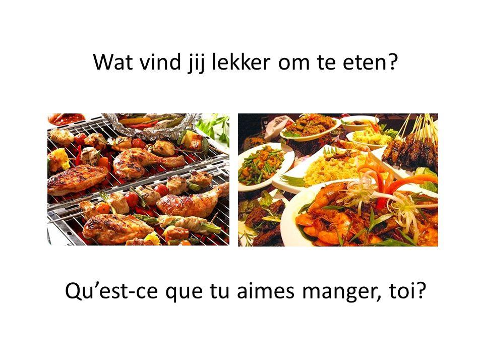 Wat vind jij lekker om te eten? Qu'est-ce que tu aimes manger, toi?