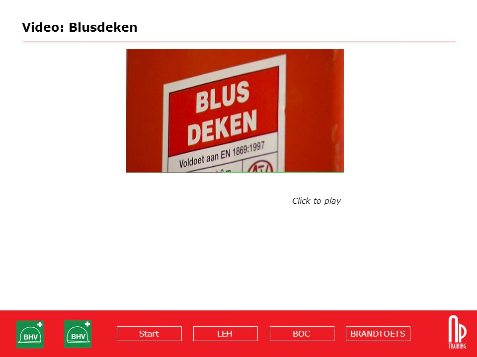 BRANDTOETSBOCLEHStart Video: Blusdeken Click to play