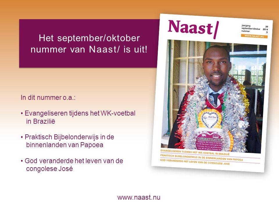 www.naast.nu Het september/oktober nummer van Naast/ is uit.