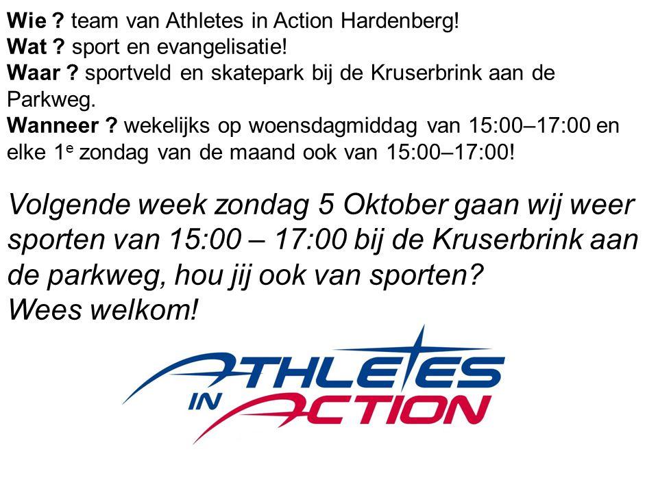Wie . team van Athletes in Action Hardenberg. Wat .