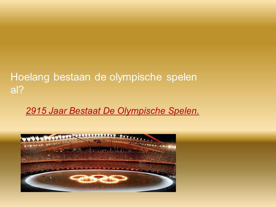 Hoelang bestaan de olympische spelen al? 2915 Jaar Bestaat De Olympische Spelen.