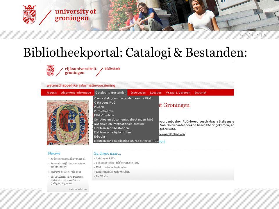 4/19/2015 | 4 Bibliotheekportal: Catalogi & Bestanden: