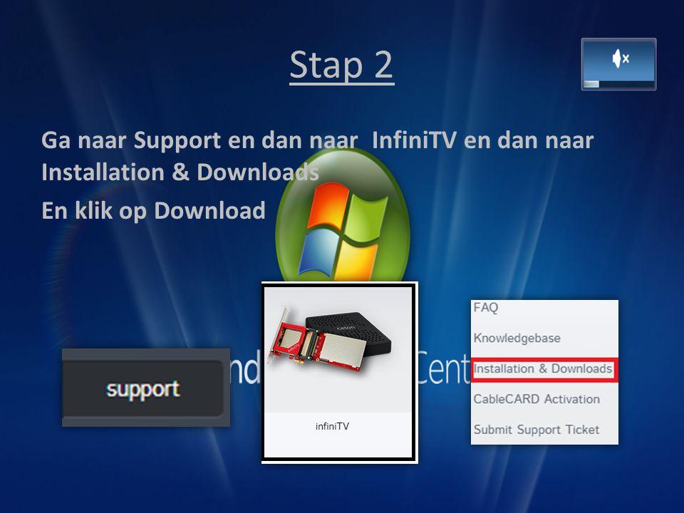 Stap 2 Ga naar Support en dan naar InfiniTV en dan naar Installation & Downloads En klik op Download