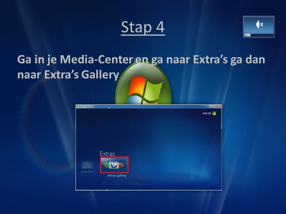 Stap 4 Ga in je Media-Center en ga naar Extra's ga dan naar Extra's Gallery