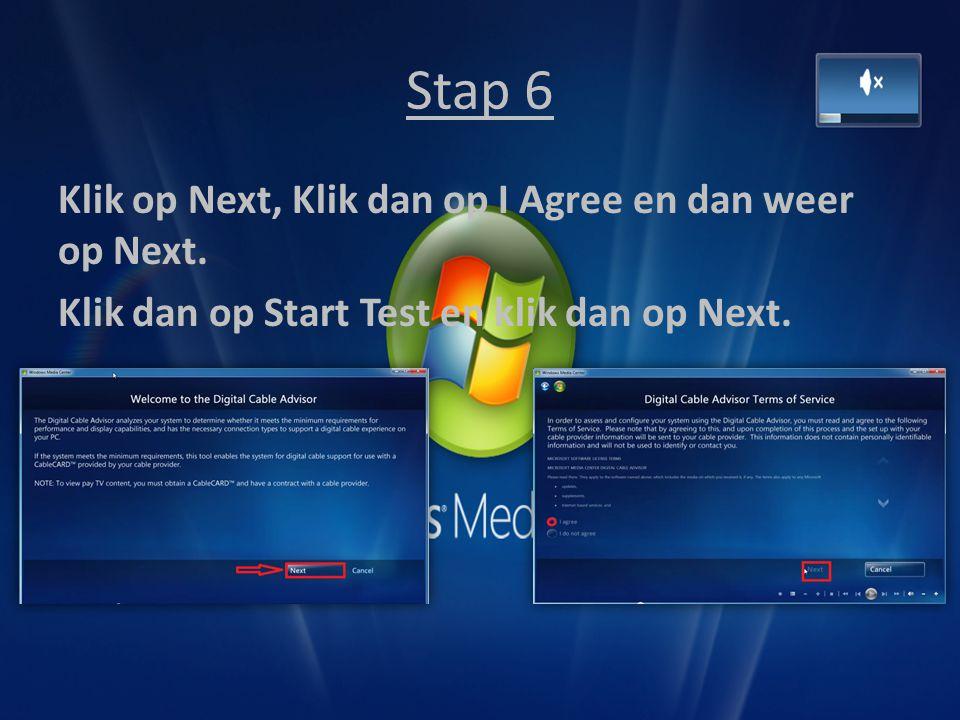 Stap 6 Klik op Next, Klik dan op I Agree en dan weer op Next. Klik dan op Start Test en klik dan op Next.