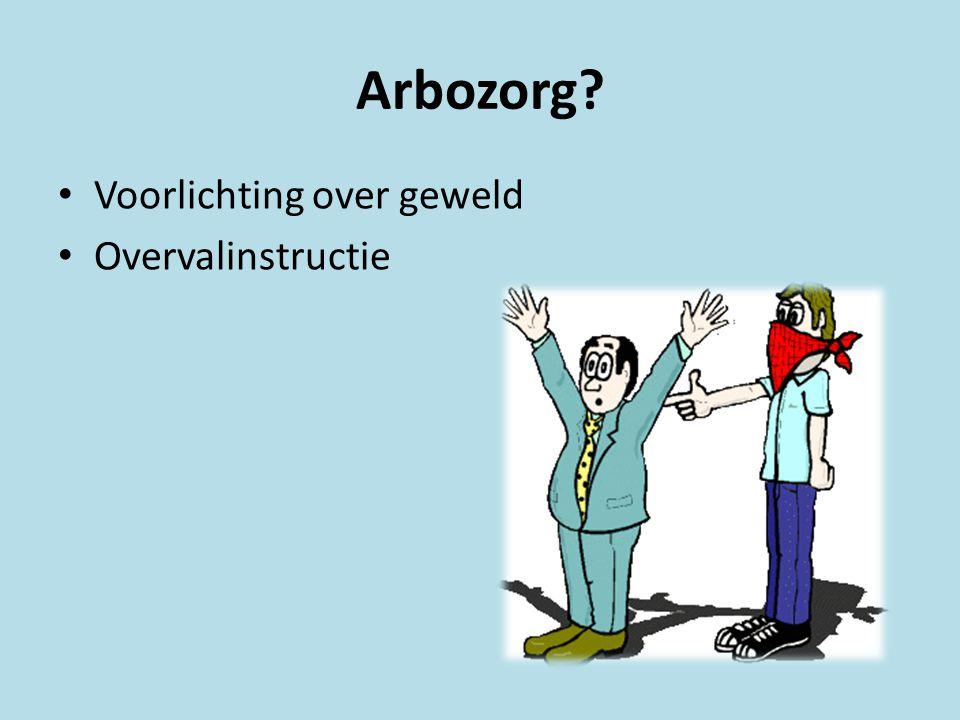 Voorlichting over geweld Overvalinstructie Arbozorg