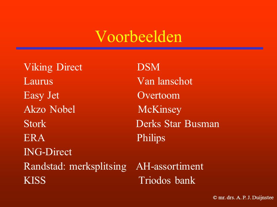 Voorbeelden Viking Direct DSM Laurus Van lanschot Easy Jet Overtoom Akzo Nobel McKinsey Stork Derks Star Busman ERA Philips ING-Direct Randstad: merks