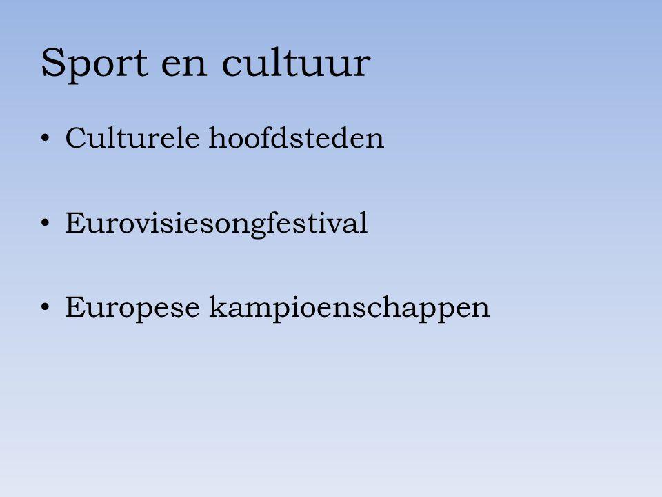 Sport en cultuur Culturele hoofdsteden Eurovisiesongfestival Europese kampioenschappen