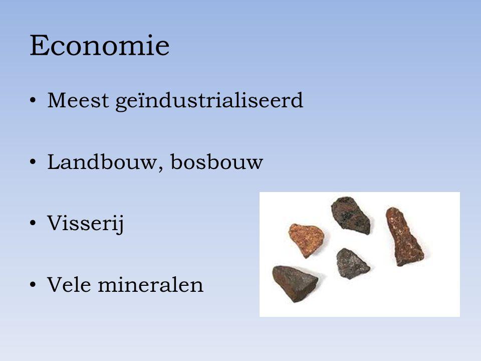 Economie Meest geïndustrialiseerd Landbouw, bosbouw Visserij Vele mineralen