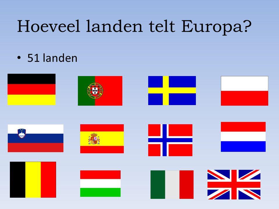 Hoeveel landen telt Europa? 51 landen
