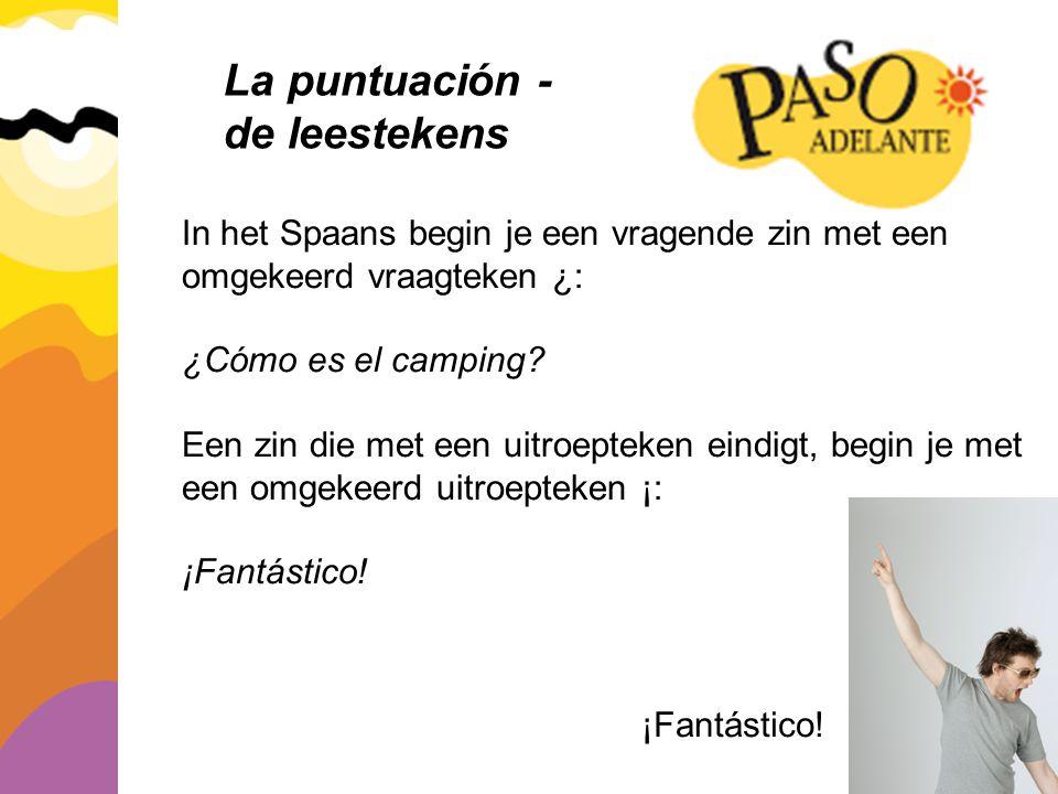 La puntuación - de leestekens In het Spaans begin je een vragende zin met een omgekeerd vraagteken ¿: ¿Cómo es el camping? Een zin die met een uitroep