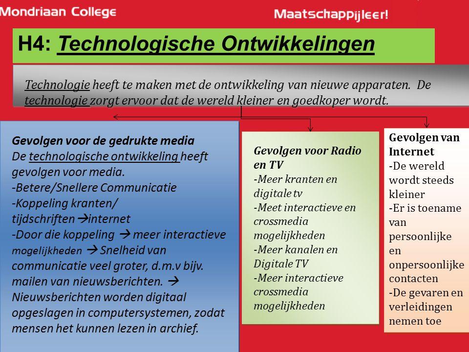 16 H4: Technologische Ontwikkelingen Technologie heeft te maken met de ontwikkeling van nieuwe apparaten. De technologie zorgt ervoor dat de wereld kl