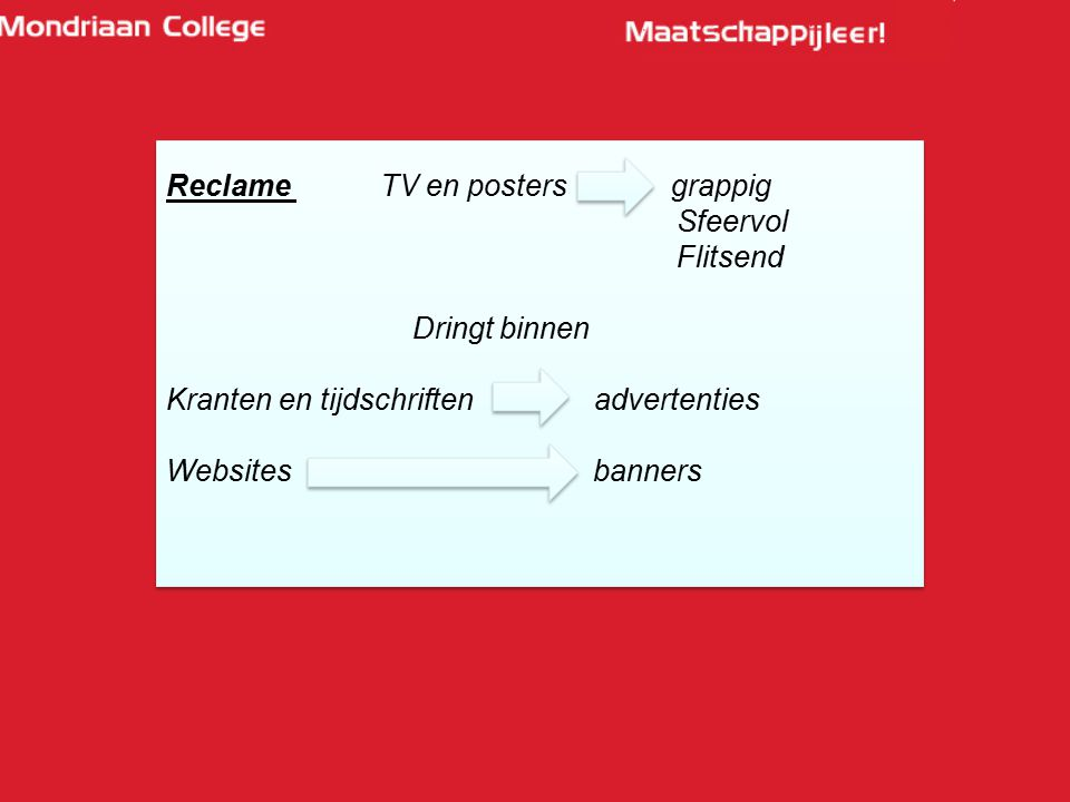 Reclame TV en posters grappig Sfeervol Flitsend Dringt binnen Kranten en tijdschriften advertenties Websites banners Reclame TV en posters grappig Sfe