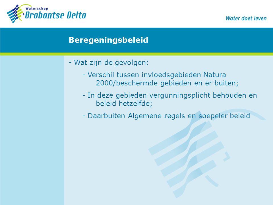 Beregeningsbeleid - Wat zijn de gevolgen: - Verschil tussen invloedsgebieden Natura 2000/beschermde gebieden en er buiten; - In deze gebieden vergunni