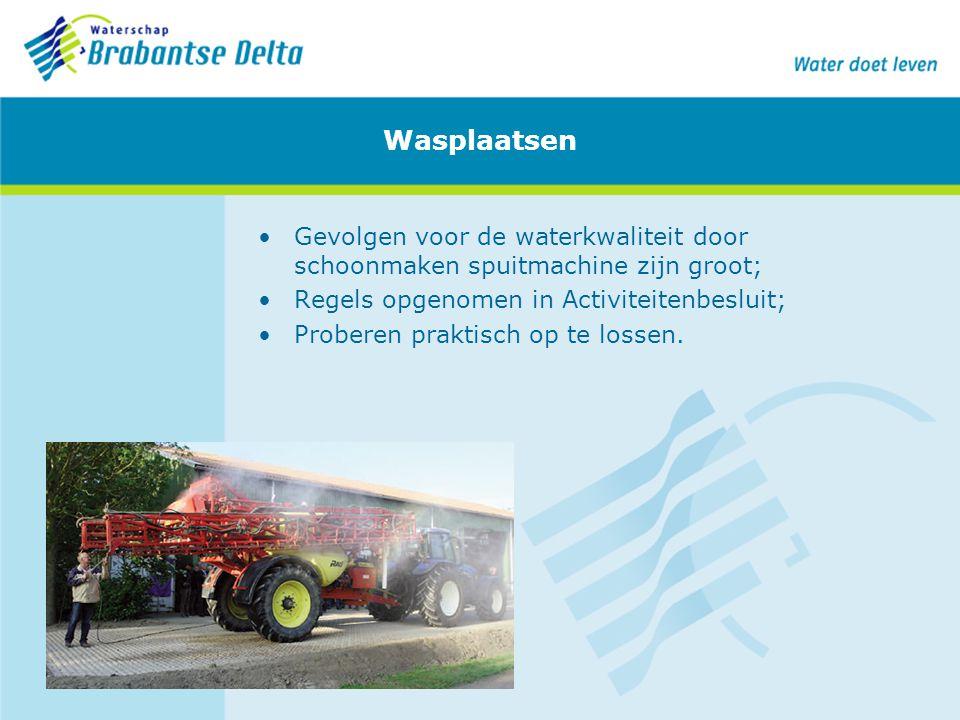 Wasplaatsen Gevolgen voor de waterkwaliteit door schoonmaken spuitmachine zijn groot; Regels opgenomen in Activiteitenbesluit; Proberen praktisch op t