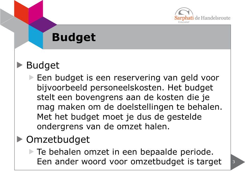 Budget Een budget is een reservering van geld voor bijvoorbeeld personeelskosten.